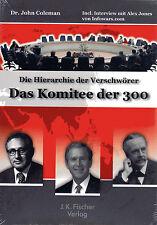 DAS KOMITEE DER 300 - Die Hierarchie der Verschwörer mit Dr. John Coleman - BUCH