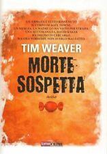 MORTE SOSPETTA di Tim Weaver ed. Time Crime
