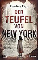 Der Teufel von New York: Roman von Faye, Lyndsay | Buch | Zustand gut
