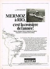 PUBLICITE ADVERTISING 104  1981  CROISIERES PAQUET    le MERMOZ à RIO