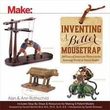 Inventing a Better Mousetrap : 200 Years of American History in the Amazing W...