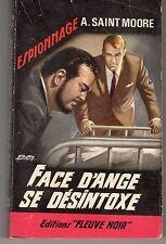 FLEUVE NOIR ESPIONNAGE 561 FACE D'ANGE SE DESINTOXE A. SAINT MOORE 1966
