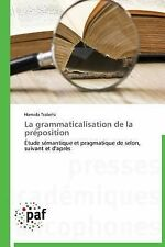 La Grammaticalisation de la Preposition by Trabelsi Hamida (2013, Paperback)