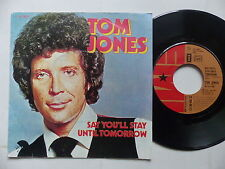 TOM JONES Say you'll stay until tomorrow  2C006 98721