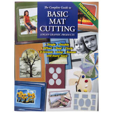 The Complete Guide to Basic Mat Cutting by Logan Graphic - Picture Framing Book