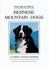 The Beautiful Bernese Mountain Dog by Rogers, Shirle Hardback Book The Fast Free
