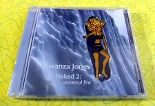 Kwanza Jones - Naked 2: Universal Fire ~ Music CD ~ New Sealed ~ Rare 2005