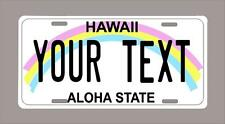 """Hawaii custom novelty license plate-your name or text 6""""x12"""""""