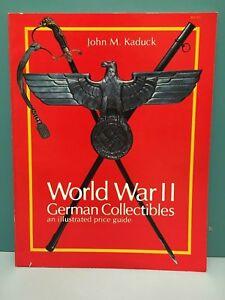 """""""World War II German Collectibles"""" John M. Kaduck 1978 PBK  Illus. w/price guide"""