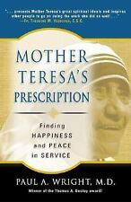 Mother Teresa's Prescription: Finding Happiness And Peace in Service by M.D. Wri