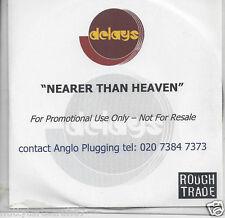 DELAYS - Nearer Than Heaven PROMO White Label 22/3 ROUGH TRADE (CD 2004) NEW