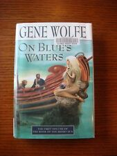 Gene Wolfe - On Blue's Waters - HCw/DJ TOR,1999,1st Ex-Lib Book of the Short Sun
