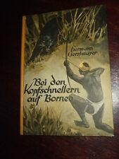 Bei den Kopfschnellern auf Borneo,H.Gerstmayer,1932,Kurzgeschichte,seltenes Buch