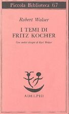 WALSER Robert - I temi di Fritz Kocher