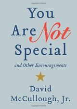 You Are Not Special: … And Other Encouragements by David McCullough Jr.