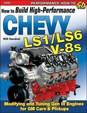 How to Build High-Performance Chevy LS1/LS6 V-8s~Modifying & Tuning Gen III~NEW!