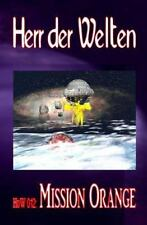 Herr der Welten: HdW 012: Mission Orange by Erno Fischer (2014, Paperback)