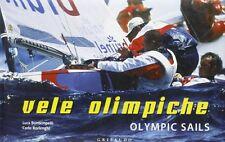 Vele olimpiche/Olimpic sails - di Luca Bontempelli e Carlo Borlenghi - Rilegato
