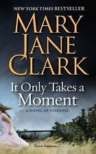 Key News Thrillers: It Only Takes a Moment 11 by Mary Jane Clark (2009, Paperbac