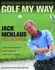 Golf My Way: The Instructional Classic by Jack Nicklaus (Paperback, 2005), New