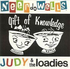 Ne'er Do Wells / Judy & The Loadies Gift Of Knowledge 34 track 1993 cd NEW! neer