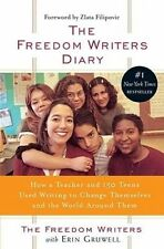 The Freedom Writers Diary How a Teacher and 150 Teens Writing to Change Th