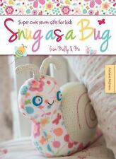 Snug as a Bug: Super Cute Sewn Gifts for Kids from Melly & Me