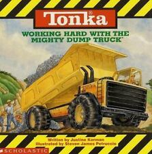Tonka: Working Hard With The Mighty Dump Truck [Apr 01, 1993] Justine Korman a..