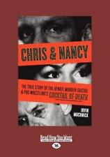 Chris and Nancy : The True Story of the Benoit Murder-Suicide and Pro...