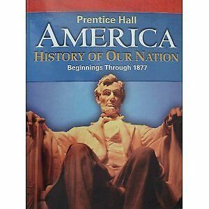 America History Of Our Nation Beginnings Through 1877 by PRENTICE HALL