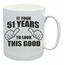 51st Novelty Birthday Gift Tea Mug It Took 51 Years To Look This Good Coffee Cup