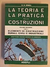 La teoria e la pratica nelle costruzioni vol. 2° tomo II di Ormea Hoepli 1970