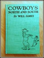 """""""Cowboys North and South"""" by Will James, 1945 Scribner's Hardcover"""
