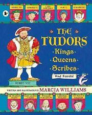 The Tudors: Kings, Queens, Scribes and Ferrets! by Marcia Williams (Paperback, 2