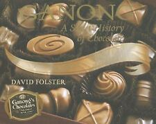 Ganongs: A Sweet History of Chocolate by David Folster