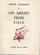 ON MEURT TROIS FOIS, par Marcel LALLEMAND , L'AMITIE PAR LE LIVRE