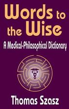 Words to the Wise: A Medical-Philosophical Dictionary-ExLibrary