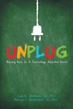 Unplug: Raising Kids In a Technology Addicted World
