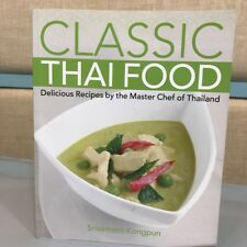 Cookbook Classic Thai Food Delicious and Healthy (English) By Srisamorn Kongpun