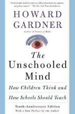 The Unschooled Mind How Children Think Howard Gardner paperback