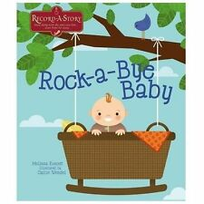 Record-A-Story: Rock-A-Bye Baby by Melissa Everett (2013, Board Book)