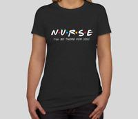 Women's Nurse Friends TV Show Fan Funny Tshirt Gift Tee Slim Fit Nursing Shirt