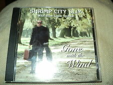 """CD """"GONE WITH THE WIND"""" Shrimp City Slim with Blue Light Special"""