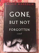 Gone, But Not Forgotten by Margolin, Phillip