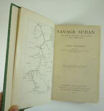SAVAGE SUDAN 1921 1st ed. ABEL CHAPMAN Wild Tribes BIG GAME Bird Life ADVENTURE