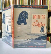 Gertrude Robinson, Glenna Latimer, Bringing Up Raffles, 1st Ed, cocker spaniel