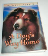 A Dog's Way Home by Bobbie Pyron (2011, Paperback)