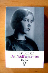 """Luise Rinser  """"Den Wolf umarmen""""   TB"""