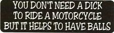 Motorcycle Sticker for Helmets or toolbox #727 You don't need a to ride a