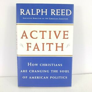 Active Faith: How Christians Are Changing the Face of American Politics by Reed